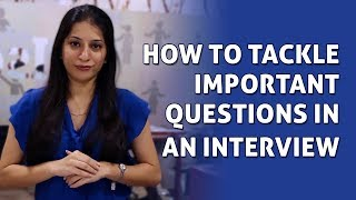 How To Tackle Common Interview Questions | Tips To Handle Interview Questions