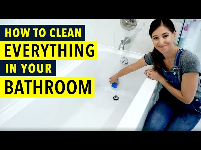 How to Clean Everything in your Bathroom! - Clean My Space
