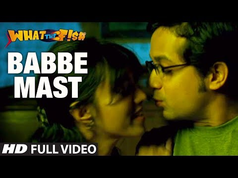Babbe Mast Full Video Song | What The Fish...