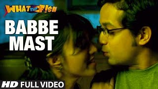 Babbe Mast Full Video Song | What The Fish | Dimple Kapadia, Manjot Singh