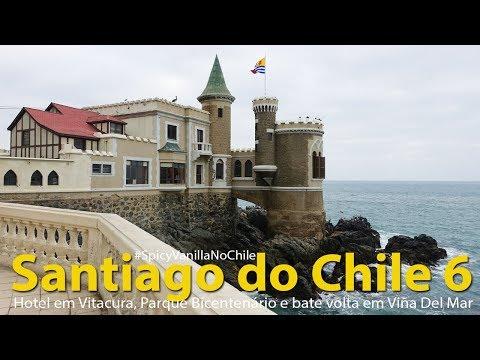 Chile 6 | Hotel em Vitacura, Parque Bicentenário e bate volta em Viña Del Mar