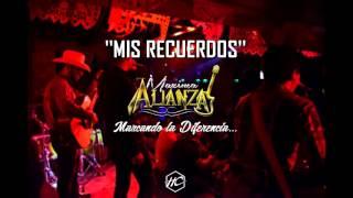 Mis recuerdos Maxima Alianza (inedita) 2015