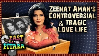 Zeenat Aman's Controversial And Tragic Love Life | Sanjay Khan | Mazhar Khan | Past Ka Pitara