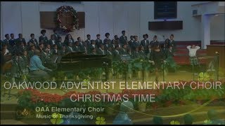 OAKWOOD ADVENTIST ELEMENTARY CHOIR - CHRISTMAS TIME