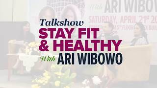 Ari Wibowo - Stay Fit & Healthy Talk Show