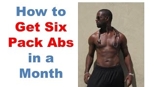 How to get six pack abs in a month, 6 pack abs diet; lose abdominal fat, lose belly fat in 1 month(To learn How to get six pack abs in a month,click the link https://www.youtube.com/watch?v=G28PxiAK7aQ with a six pack abs diet and working all muscles is ..., 2013-03-17T11:31:47.000Z)