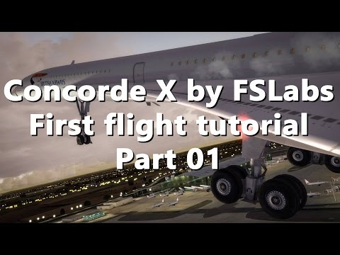 Concorde X by FSLabs - First flight tutorial Part 01