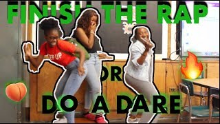 FINISH THE RAP OR DO A DARE *high school edition*