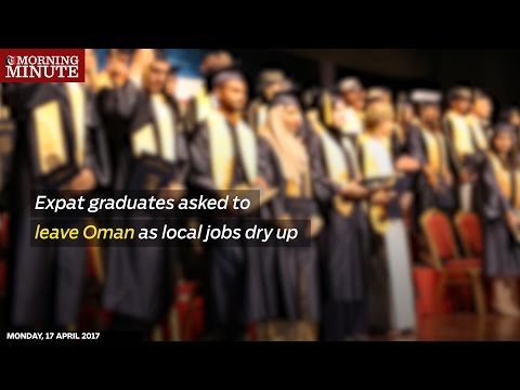 Expat graduates asked to leave Oman as local jobs dry up