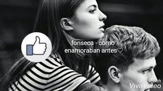 Como enamoraban antes - Fonseca (letra)