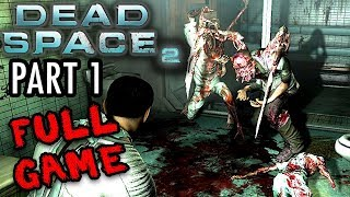 FULL GAME: Part 1- Dead Space 2 Walkthrough /Playthrough/ Gameplay