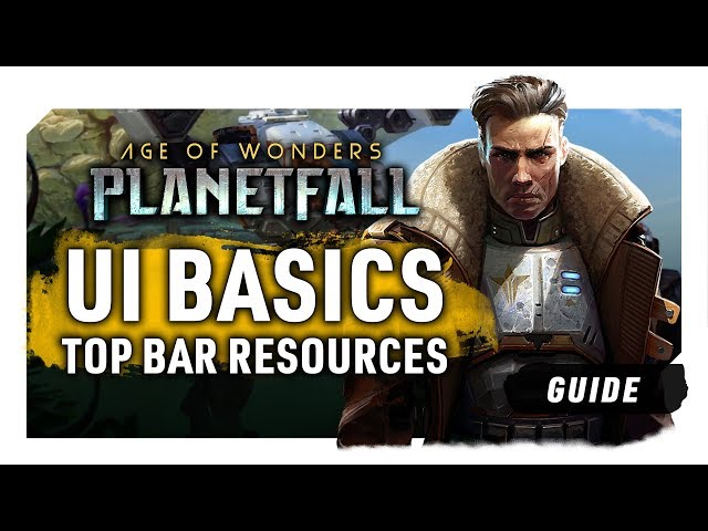 ABSOLUTE BASICS - TOP BAR RESOURCES | An Age of Wonders: Planetfall Guide