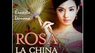 ROSA LA CHINA (COMPLETE) WITH DOLORES PEREZ AND LUIS SAGI VELA