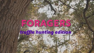 FORAGERS - Truffle Hunting Edition