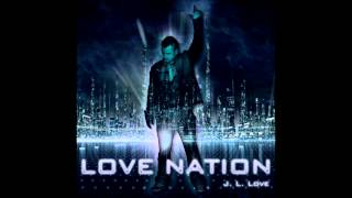 Love Nation - J.L. Love ᴴᴰ