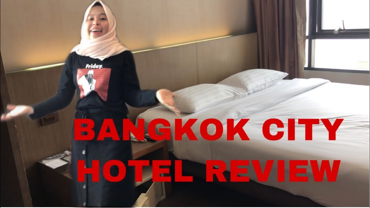HOTEL REVIEW, BANGKOK CITY HOTEL @Thailand