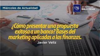 ¿Cómo presentar una propuesta exitosa a un banco? Bases del marketing aplicadas a las finanzas