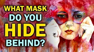 What Mask Do You Hide Behind?