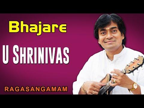 Bhajare | U Shrinivas (Album: Ragasangamam)