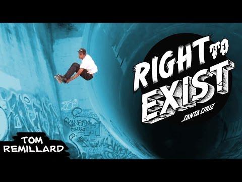 Tom Remillard Right To Exist | RAW Clip