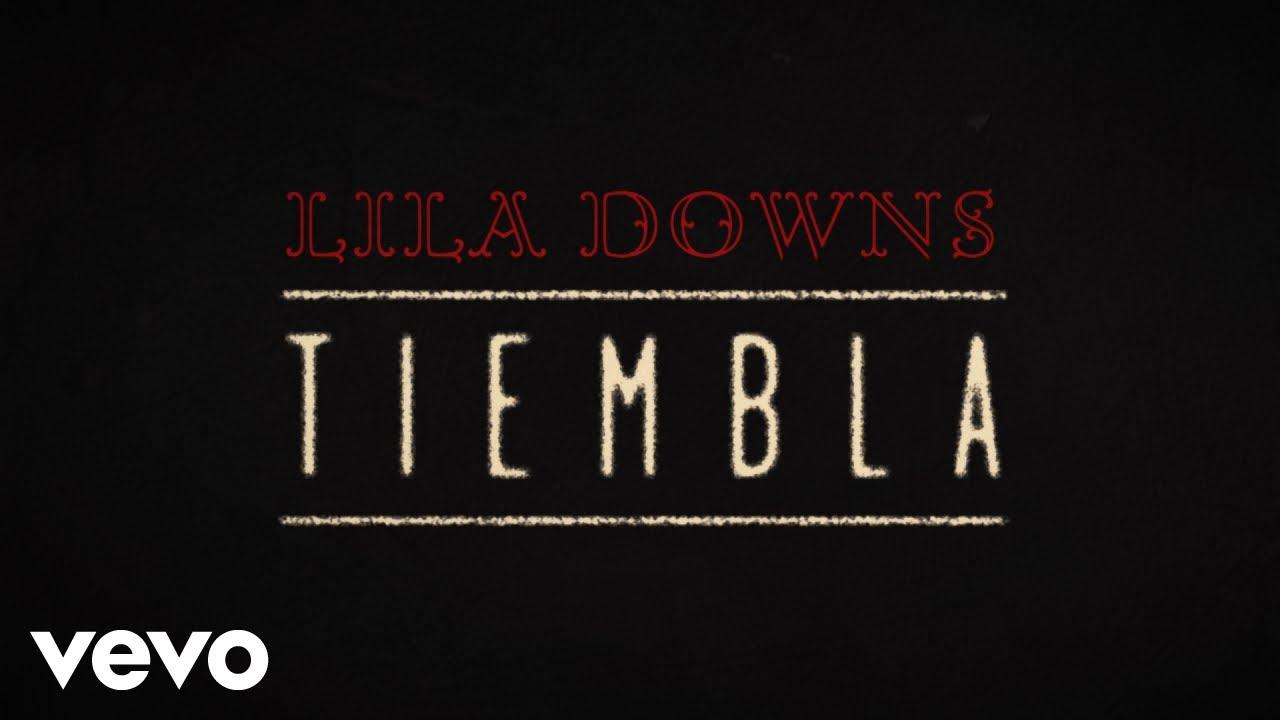 Download Lila Downs - Tiembla (Lyric Video)