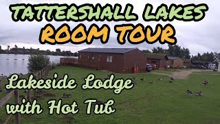 Tattershall Lakes - ROOM TOUR - Lakeside Lodge with Hot tub - August 2017