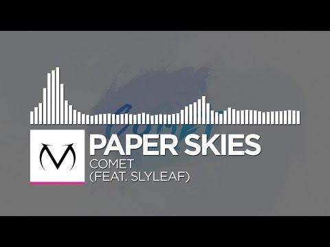 [Drumstep] - Paper Skies - Comet (feat. Slyleaf) [Free Download]