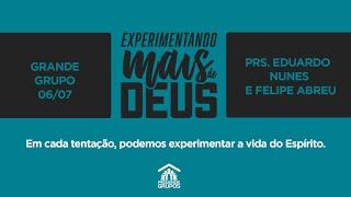 Live Grande Grupo - Experimentando Mais de Deus 06/07