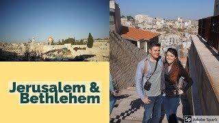Exploring Jerusalem and Bethlehem!