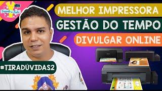 Melhor impressora para Personalizados - Como Organizar o Tempo - Divulgar Online - #TiraDuvidas thumbnail