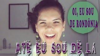 Todo mundo é de Rondônia
