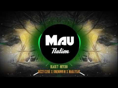 BLACK T - MITCHO - DIZZY CLYDE X UNKNOWN M X MAKA'FLOP ( M NATION )