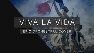 Viva La Vida - Epic Orchestral Cover