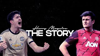Harry Maguire - The Story