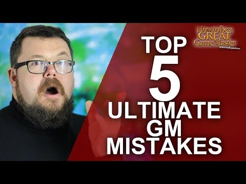 Top 5 Ultimate GM Mistakes  -  Game Master Tips