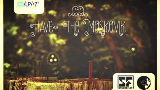 HAVE the MOSKOVIK feat. Severn Suzuki - what a wonderful place this earth would be