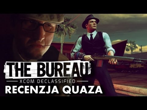 The Bureau: XCOM Declassified - recenzja quaza
