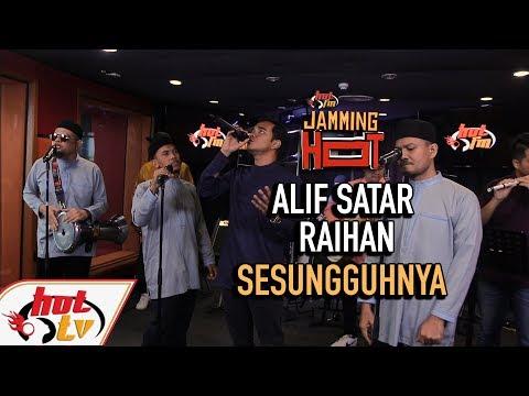 Free Download Alif Satar & Raihan - Sesungguhnya 2019 ( Live ) ( Jamming Hot ) Mp3 dan Mp4