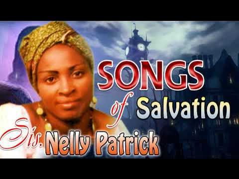 Sis  Nelly Patrick - Songs Of Salvation - Latest 2018 Nigerian Gospel Music