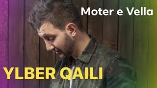Ylber Qaili - Moter e Vella ( Official Song )