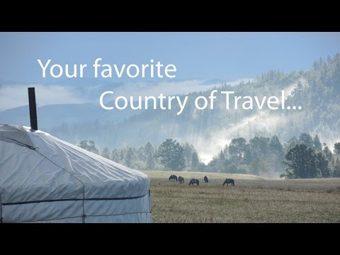 Mongolia   Your favorite country of travel