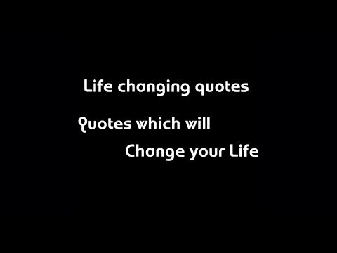 Life Changing Quotes The Powerful Quotes Which Will Change Your