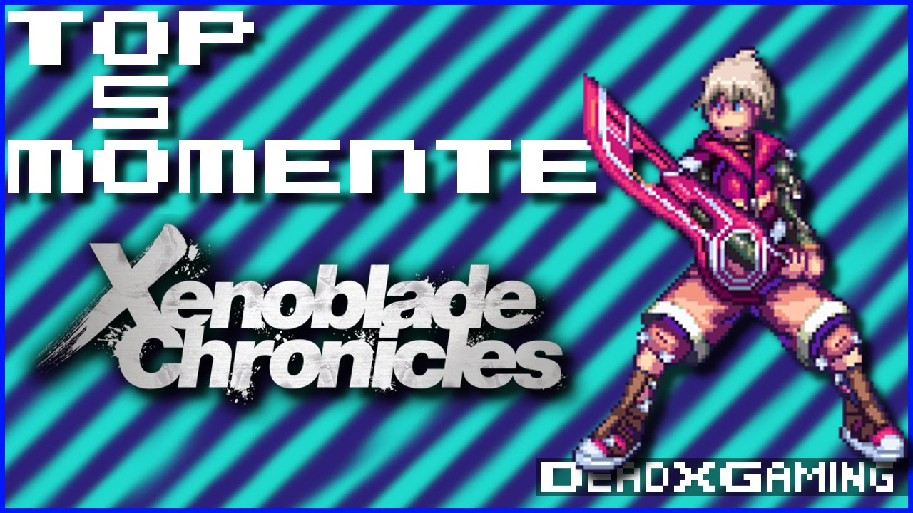 TOP 5 Xenoblade Chronicles MOMENTE | SPOILER ...