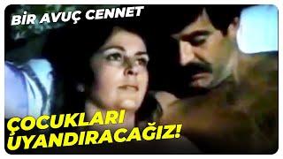 Bir Avuç Cennet - Yavaş Ol Be Herif  Tarık Akan Eski Türk Filmi
