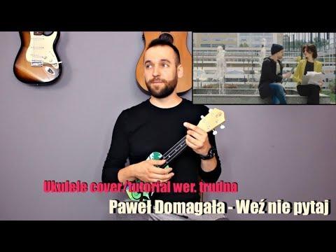 Paweł Domagała - WEŹ NIE PYTAJ Ukulele Cover/Tutorial (wer. Trudna) #UKUPLAY