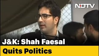 Jammu And Kashmir Leader Shah Faesal Quits Politics