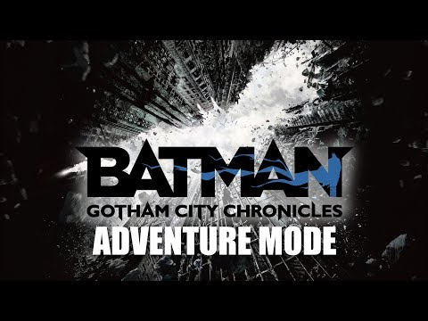 Batman: Gotham City Chronicles - Adventure Mode Breakdown