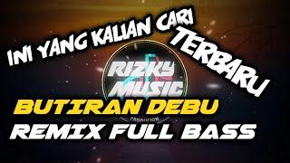 Download Lagu DJ BUTIRAN DEBU VIRAL🔊 REMIX FULL BASS_TERBARU_ || 2020 mp3