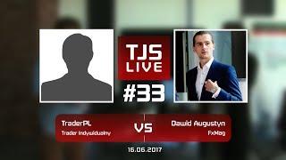 TraderPL (Trader Indywidualny) vs Dawid Augustyn (Trader Indywidualny), #33 TJS Live