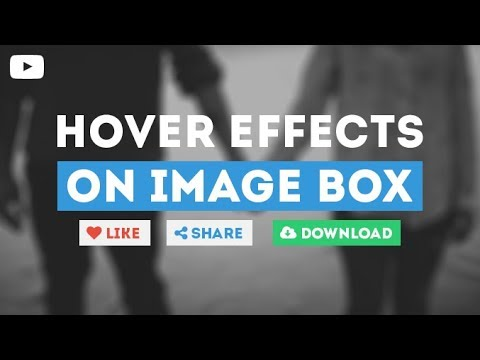 Awesome Hover Effects On Image Box Only By Using HTML & CSS